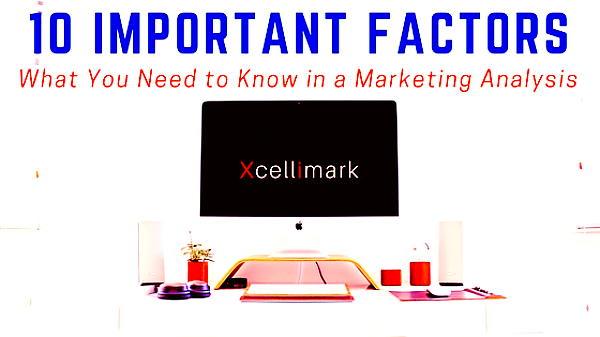 10 Important Factors You Need to Know in a Marketing Analysis