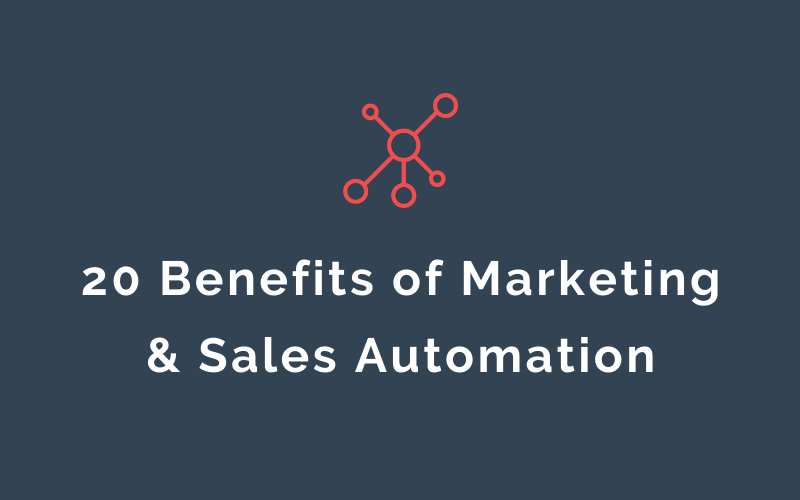 20 Benefits of Marketing & Sales Automation | Xcellimark Blog