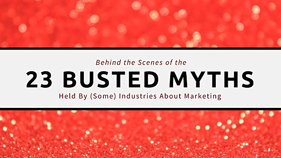 Behind the Scenes from Busting 23 of the Most Popular Marketing Myths