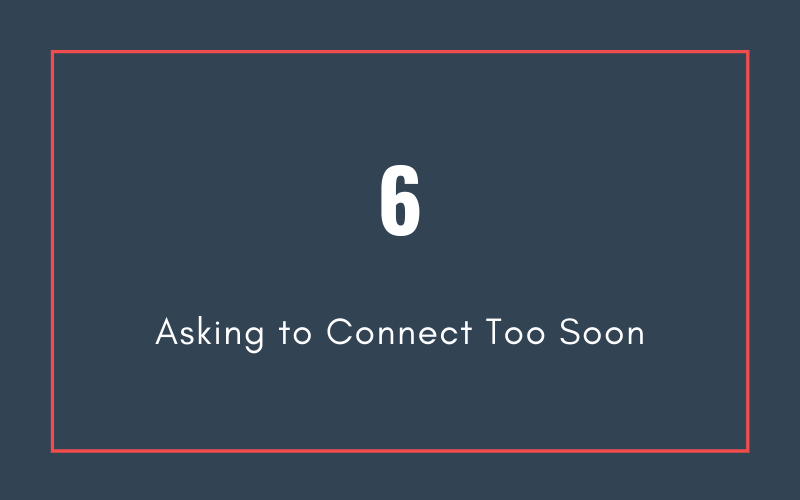Mistake #6: Asking to Connect Too Soon | Xcellimark Blog