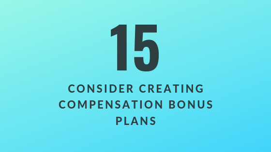Consider Creating Compensation Bonus Plans