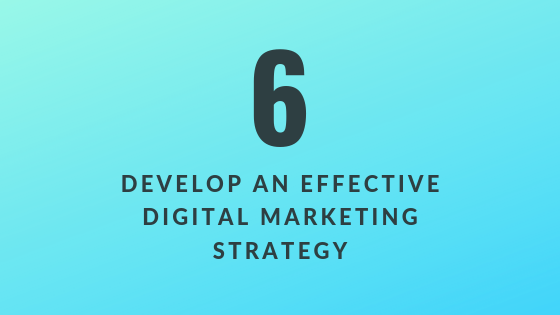 Develop an Effective Digital Marketing Strategy