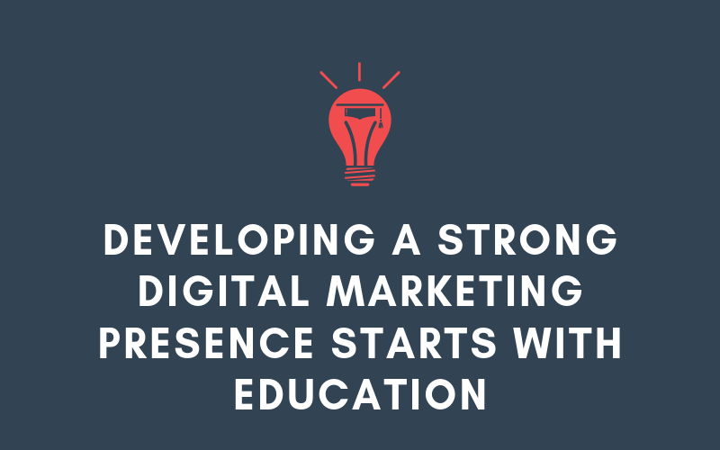 Developing a Strong Digital Marketing Presence Starts with Education | Xcellimark Blog