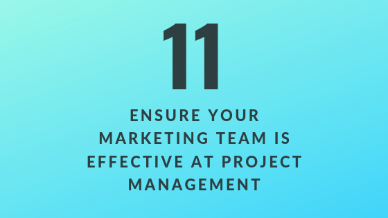 Ensure Your Marketing Team is Effective at Project Management