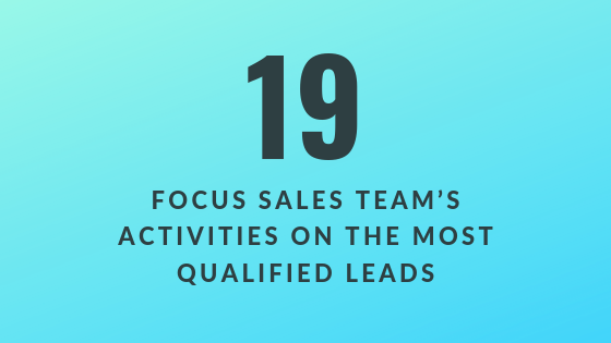 Focus Sales Team's Activities on the Most Qualified Leads