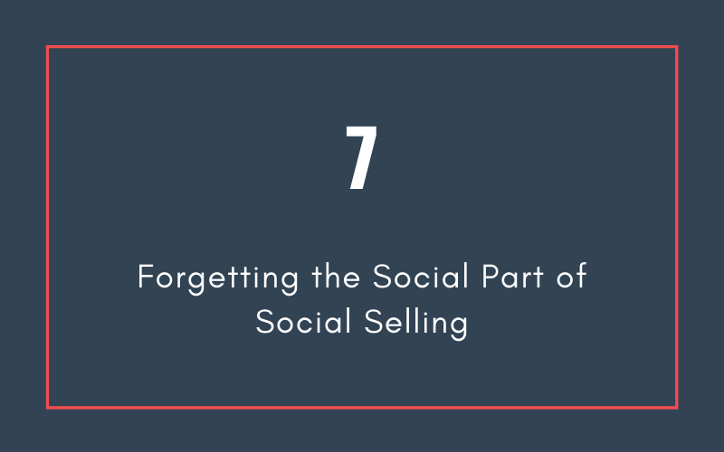 Mistake #7: Forgetting the Social Part of Social Selling | Xcellimark Blog