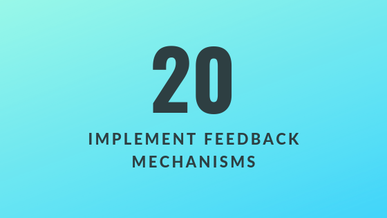 Implement Feedback Mechanisms