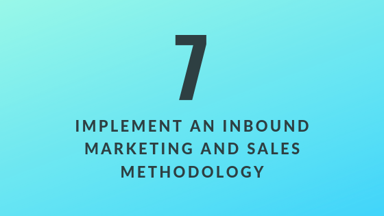 Implement an Inbound Marketing and Sales Methodology