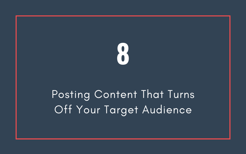 Mistake #8: Posting Content That Turns Off Your Target Audience | Xcellimark Blog