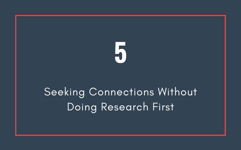 Mistake #5: Seeking Connections Without Doing Research First | Xcellimark Blog