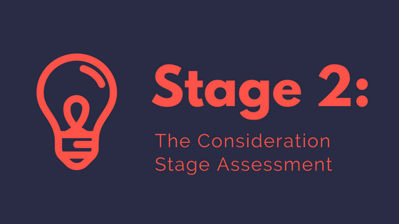 Stage 2- The Consideration Stage Assessment
