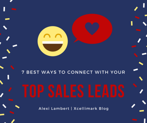 The 7 Best Ways to Connect With Your Top Sales Leads | Xcellimark Blog