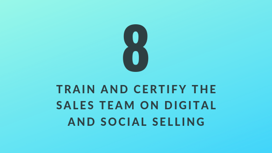 Train and Certify the Sales Team on Digital and Social Selling