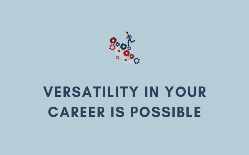 Versatility in Your Career is Possible | Xcellimark Blog