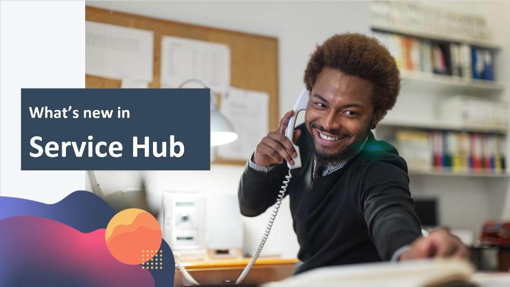 Whats New in Service Hub