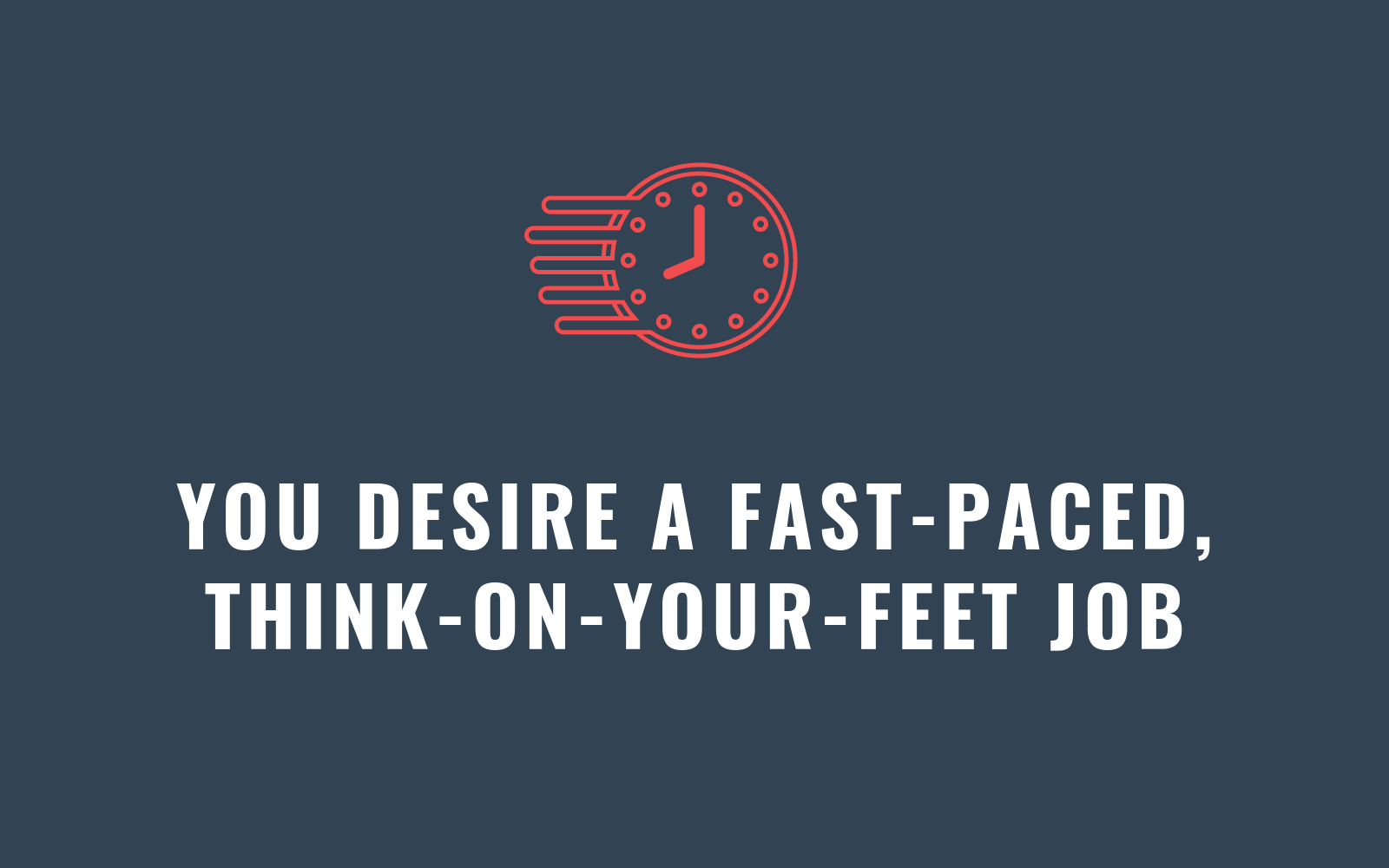 You Desire a Fast-Paced, Think-on-Your-Feet Job | Xcellimark Blog