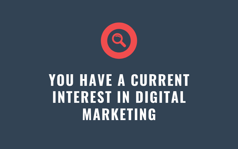 You Have a Current Interest in Digital Marketing | Xcellimark Blog