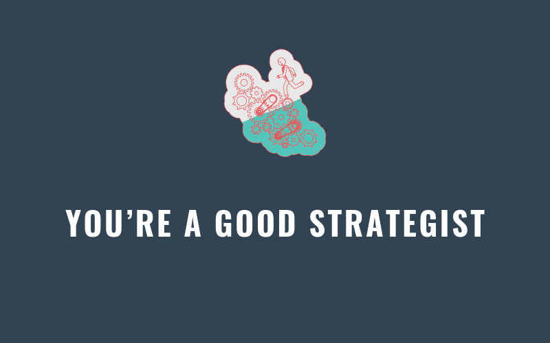 You're a Good Strategist | Xcellimark Blog