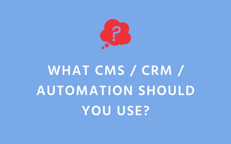What CMS / CRM / Automation Should You Use? | Xcellimark Blog