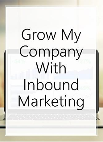 Grow My Company With Inbound Marketing