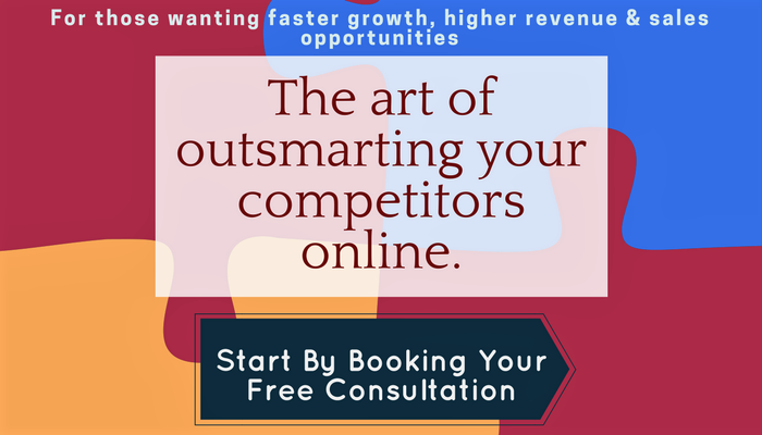 The art of outsmarting your competitors. Start by booking your free consultation.