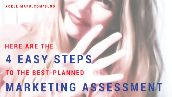 These Are The 4 Easiest Steps to The Best Marketing Assessment Plans