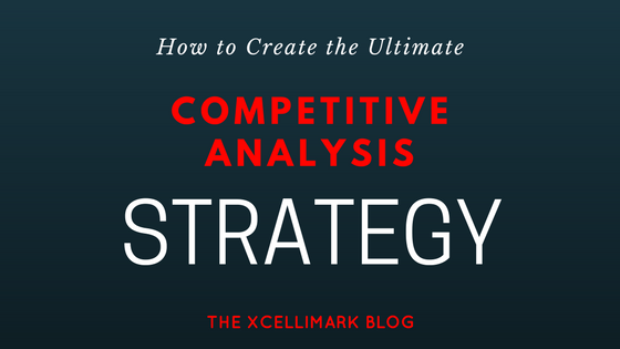 How to Create the Ultimate Competitive Analysis Strategy